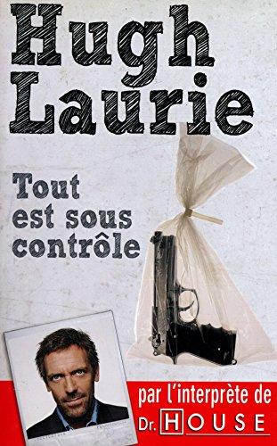 Tout est sous contrôle / Laurie, Hugh / Réf19073