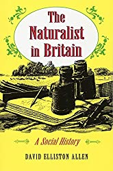 The Naturalist in Britain: A Social History (Princeton Paperbacks)