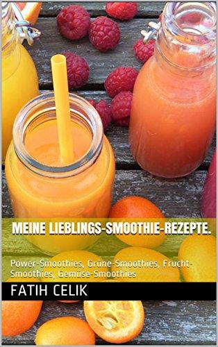 Kokos-süße Frucht (Meine Lieblings-Smoothie-Rezepte: Power-Smoothies, Grüne-Smoothies, Frucht-Smoothies, Gemüse-Smoothies (Band 1))