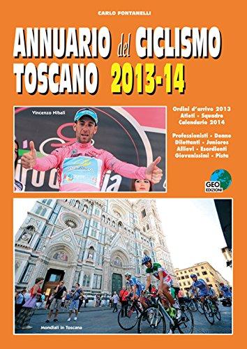 Annuario del ciclismo toscano 2013-14 (La biblioteca del Ciclismo) por Carlo Fontanelli