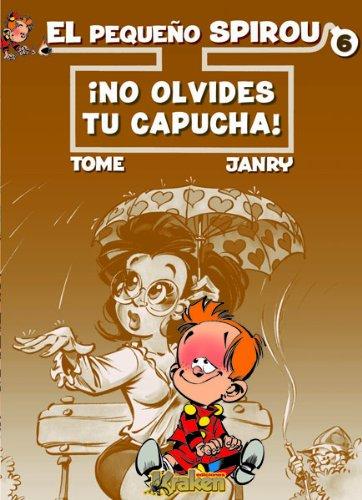El pequeño Spirou 6: ¡No olvides tu capucha! por Tome