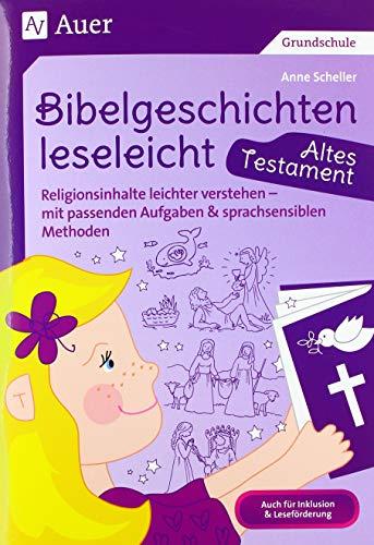Bibelgeschichten leseleicht - Altes Testament: Religionsinhalte leichter verstehen - mit passenden Aufgaben & sprachsensiblen Methoden (1. bis 4. Klasse)