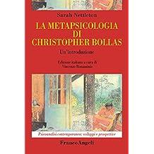 La metapsicologia di Christopher Bollas: Un'introduzione