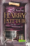 Harry Potter, Band 6: Harry Potter und der Halbblutprinz - Joanne K. Rowling