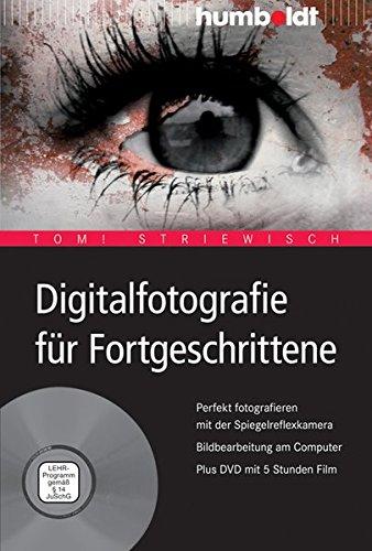 Digitalfotografie für Fortgeschrittene: Perfekt fotografieren mit der Spiegelreflexkamera. Bildbearbeitung am Computer (humboldt - Freizeit & Hobby) (Stative Für Digitalkameras Nikon)