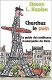 Cherchez le pain : Guide des meilleures boulangeries de Paris