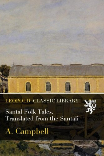 santal-folk-tales-translated-from-the-santali