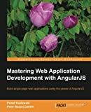 Mastering Web Application Development with AngularJS (English Edition)