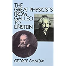 The Great Physicists from Galileo to Einstein (Biography of Physics) by George Gamow (1988-10-01)