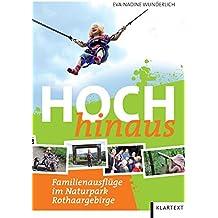 Hoch hinaus: Familienausflüge im Naturpark Rothaargebirge. Tipps fürs Hochsauerland, Südsauerland, nördliche Siegerland und Wittgensteiner Land