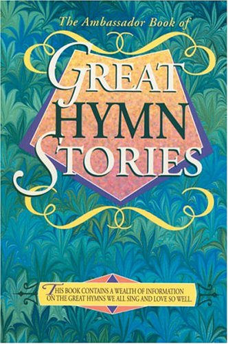 Ambassador Book of Great Hymn Stories