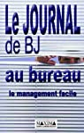 Le Journal de BJ au bureau : Le Management facile par Jouvenot
