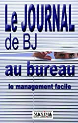 Le Journal de BJ au bureau : Le Management facile