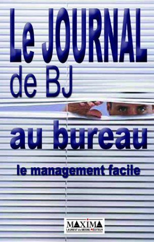 Le Journal de BJ au bureau : Le Management facile par BERTRAND JOUVENOT