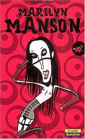 Marilyn Manson de A à Z par Charlotte Blum