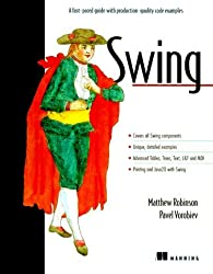 Swing: A fast-paced guide with production-quality code examples by Matthew Robinson (1999-12-01)