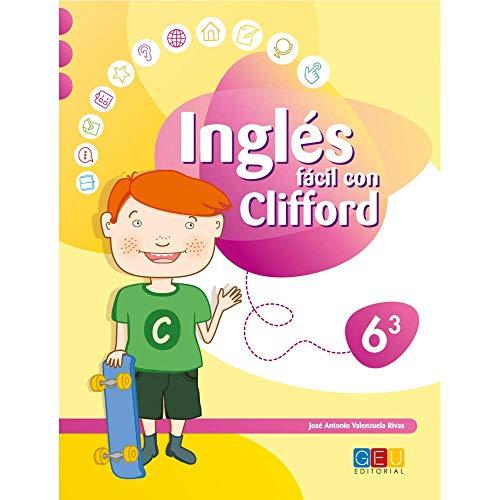 Inglés Fácil con Clifford 6.3 - Cuaderno de Ejercicios y Actividades - 6º de Primaria