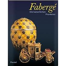 Faberge. Die kaiserlichen Prunkeier