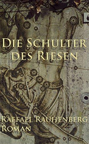 Buchseite und Rezensionen zu 'Die Schulter des Riesen: Gegenwartsroman' von Raffael Rauhenberg