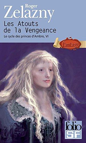 le-cycle-des-princes-d-39-ambre-tome-6-les-atouts-de-la-vengeance