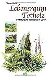 Lebensraum Totholz: Gestaltung und Naturschutz im Garten