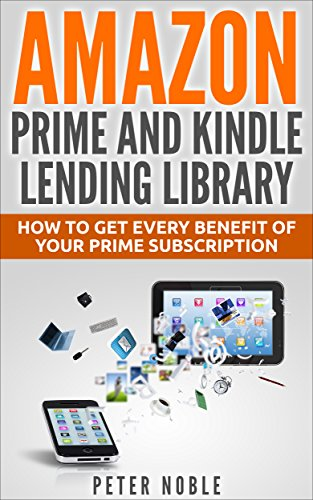 Amazon Prime and Kindle Lending Library: How to Get Every Benefit ...