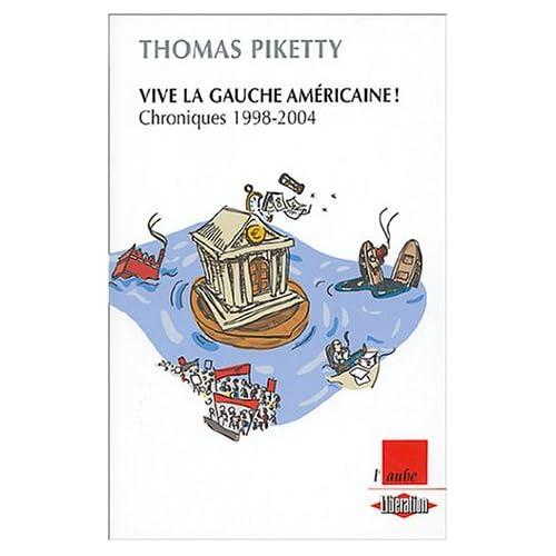 Vive la gauche américaine ! : Chroniques 1998-2004