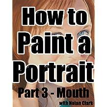 How to Paint a Portrait Part 3: Mouth