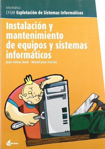 Instalación Y Mantenimiento De Equipos Y Sistemas Informáticos. CFGM
