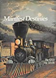 MANIFEST DESTINIES: THE USA THE USSR (IMPERIAL VISIONS SERIES: THE RISE AND FALL OF EMPIRES)