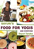 Best Yogi detoxes - Sayuri's Food for Yogis and Everyone: Easy, delicious Review