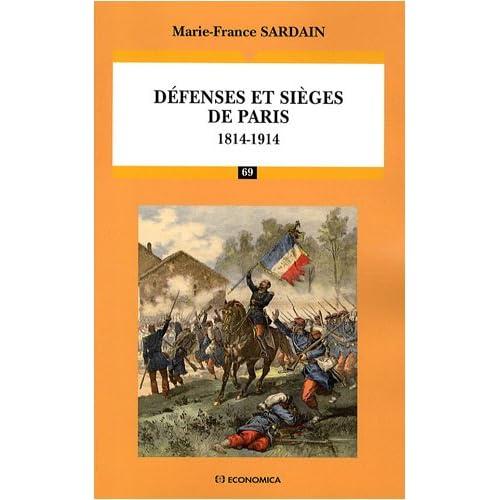 Défenses et sièges de Paris : 1814-1914