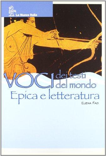 Voci dei testi. Voci del mondo. Epica-Letteratura. Per la Scuola media