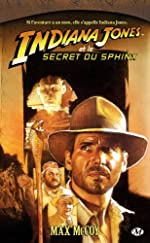 Indiana Jones, tome 12 - Indiana Jones et le secret du sphinx de Max McCoy