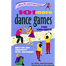 101 MORE DANCE GAMES (Smartfun Activity Books): Written by Paul Rooyackers, 2005 Edition, (1st Edition) Publisher: HUNTER HOUSE [Paperback]