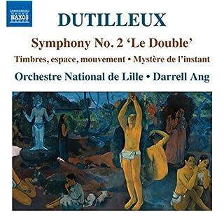 Dutilleux: Symphony No. 2 'Le Double' [Françoise Rivalland, Orchestre National de Lille, Darrell Ang] [Naxos: 8573596]