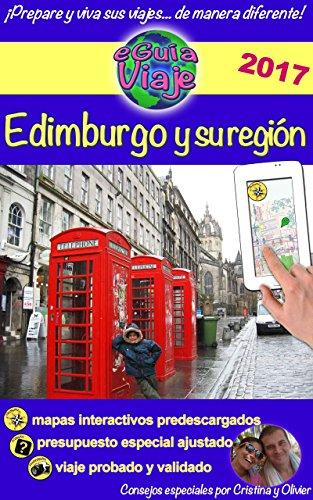 eGuía Viaje: Edimburgo y su región: Un región llena de encanto, historia, tradiciones, cultura y naturaleza. (eGuía Viaje ciudad nº 2)