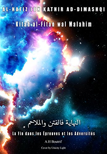 La Fin dans les Épreuves et les Adversités: An-Nihayah fil-Fitan wal-Malahim