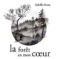 La forêt en mon coeur par Adolfo Serra