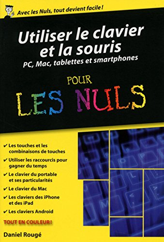 Utiliser le clavier et la souris - ordinateurs, tablettes et smartphones poche pour les Nuls