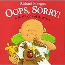 Oops, Sorry: A First Book of Manners