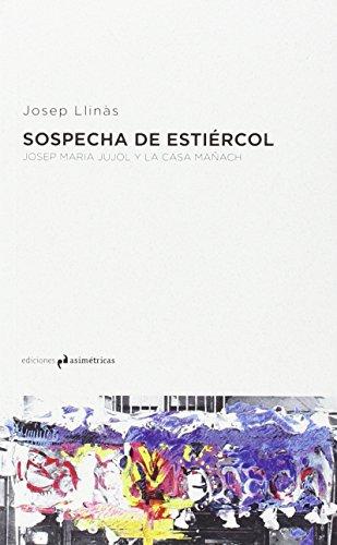 Sospecha de estiércol : Josep Maria Jujol y la Casa Mañach por Josep Llinás