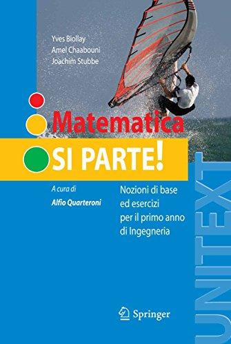 Matematica: si parte!: Nozioni di base ed esercizi per il primo anno di Ingegneria (UNITEXT)