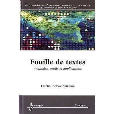 Fouille de textes : Méthodes, outils et applications