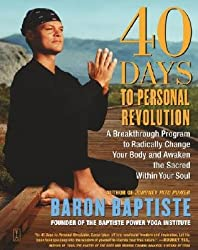 [ [ 40 Days to Personal Revolution: A Breakthrough Program to Radically Change Your Body and Awaken the Sacred Within Your Soul ] ] By Baptiste, Baron ( Author ) Oct - 2004 [ Paperback ]