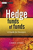 Hedge Funds Of Funds: A Guide for Investors (Wiley Finance Series)