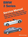 BMW 3 Series (E46) Service Manual: 1999, 2000, 2001, 2002, 2003, 2004, 2005: M3, 323i, 325i, 325xi, 328i, 330i, 330xi, Sedan, Coupe, Convertible, Sport Wagon