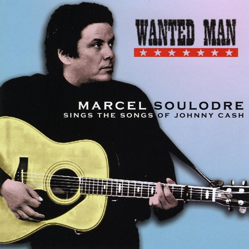 Wanted Man-Marcel Soulodre Sings the Songs of Johnny Cash