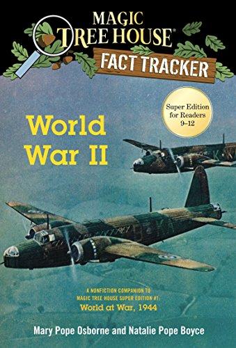 World War II: A Nonfiction Companion to Magic Tree House Super Edition #1: World at War, 1944 (Magic Tree House (R) Fact Tracker Book 36) (English Edition)