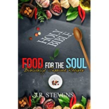 Food for the Soul: Biblically Inspired Recipes (English Edition)
